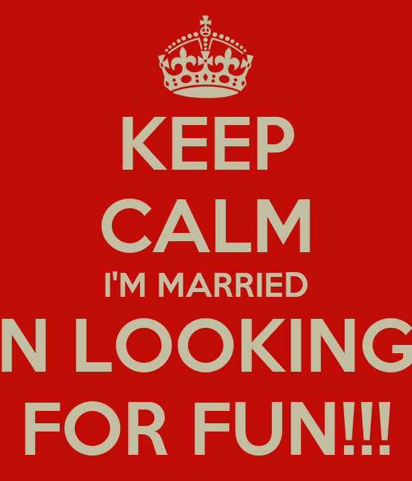 married looking for fun