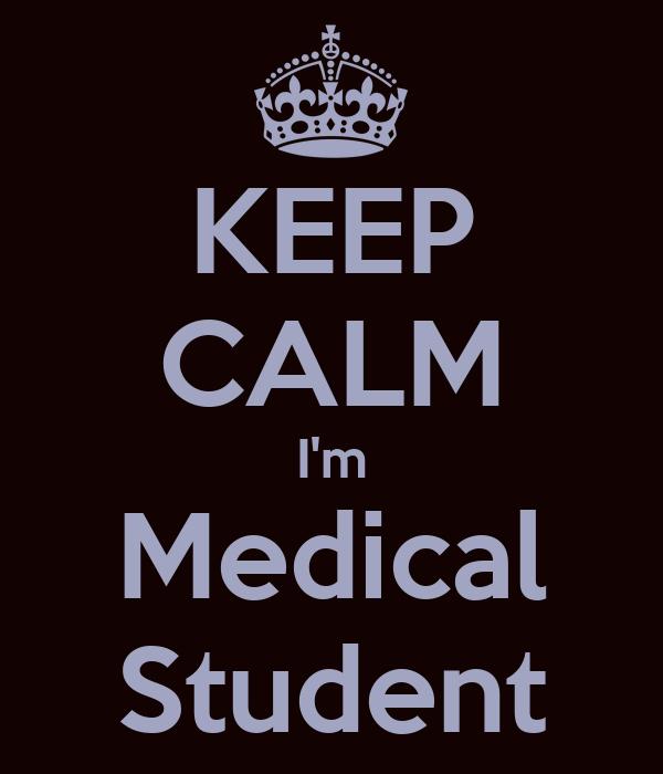 KEEP CALM I'm Medical Student