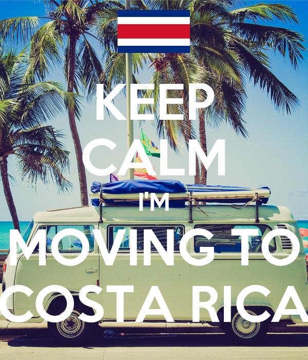 KEEP CALM I'M MOVING TO COSTA RICA