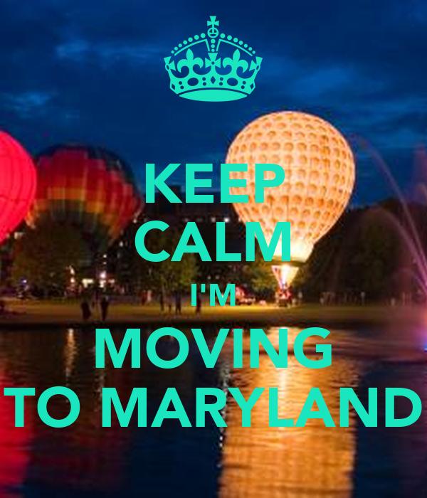 KEEP CALM I'M MOVING TO MARYLAND