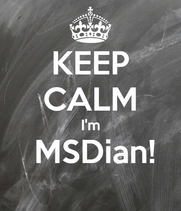 KEEP CALM I'm   MSDian!