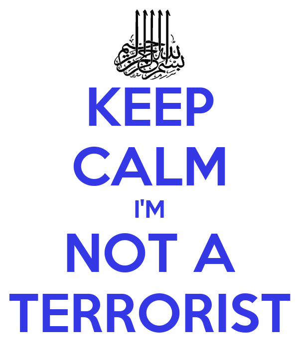 KEEP CALM I'M NOT A TERRORIST