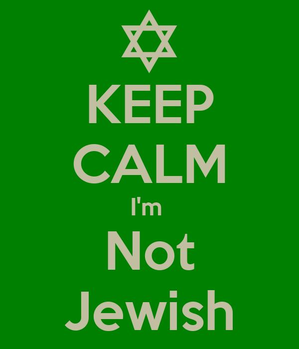 KEEP CALM I'm  Not Jewish