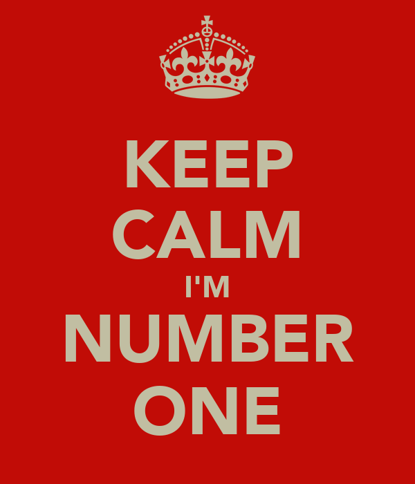 KEEP CALM I'M NUMBER ONE