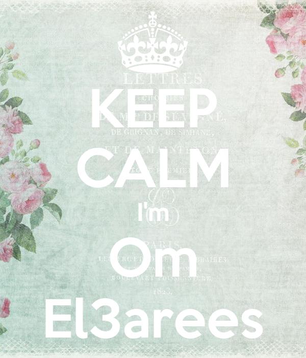 KEEP CALM I'm Om El3arees