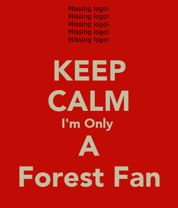KEEP CALM I'm Only  A Forest Fan