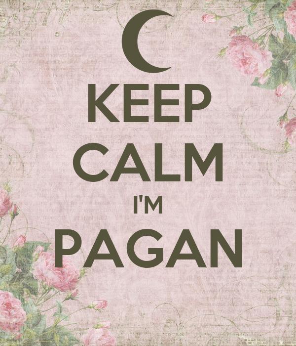 KEEP CALM I'M PAGAN