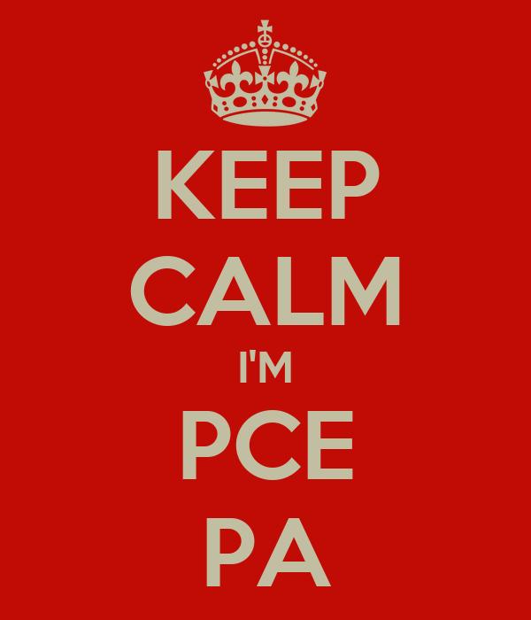 KEEP CALM I'M PCE PA