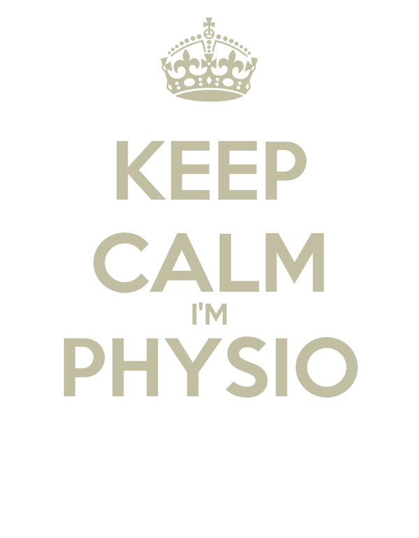 KEEP CALM I'M PHYSIO