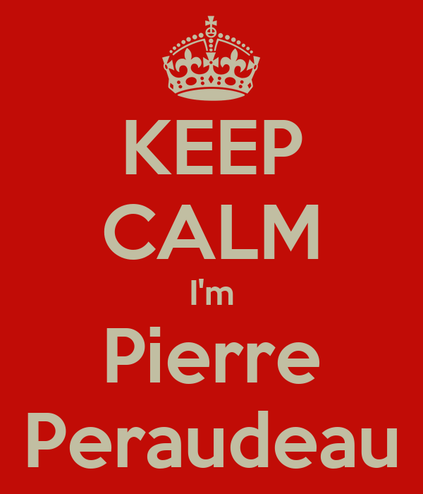 KEEP CALM I'm Pierre Peraudeau