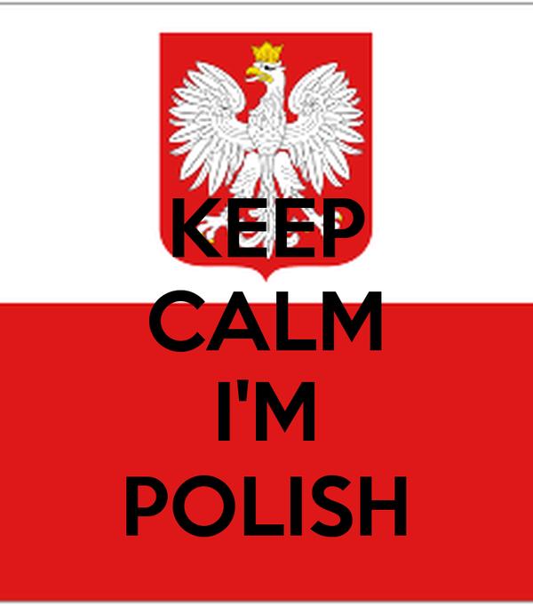 KEEP CALM  I'M POLISH