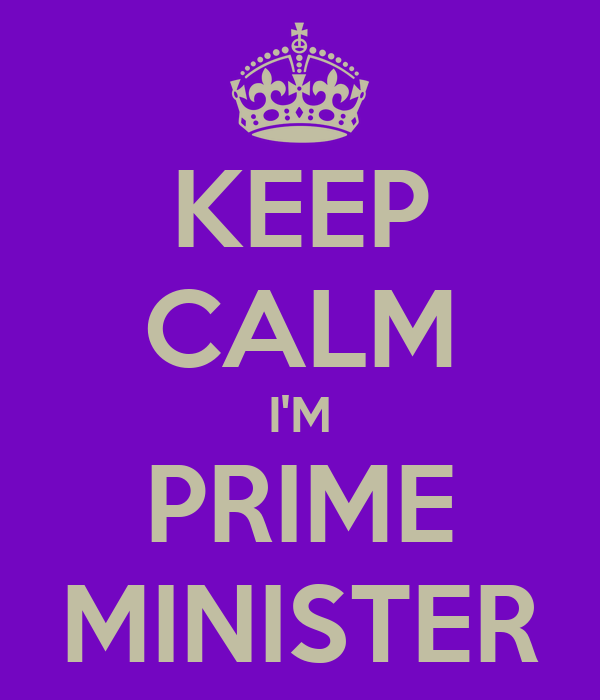 KEEP CALM I'M PRIME MINISTER