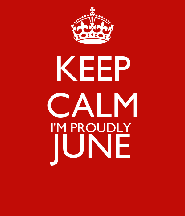 KEEP CALM I'M PROUDLY  JUNE