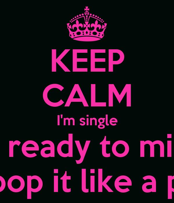 im single and ready to mingle