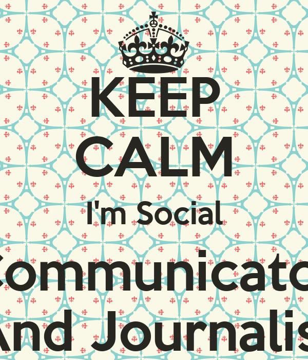 KEEP CALM I'm Social Communicator And Journalist