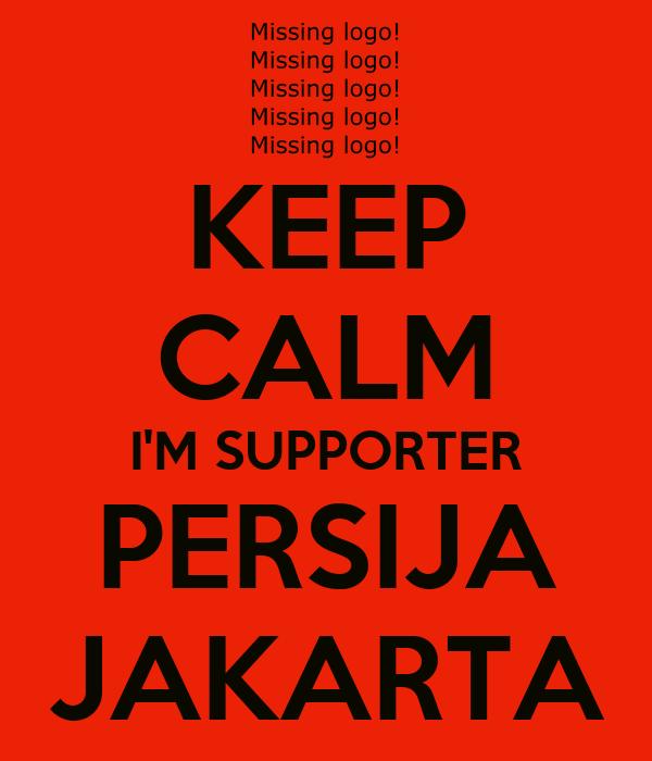 KEEP CALM I'M SUPPORTER PERSIJA JAKARTA