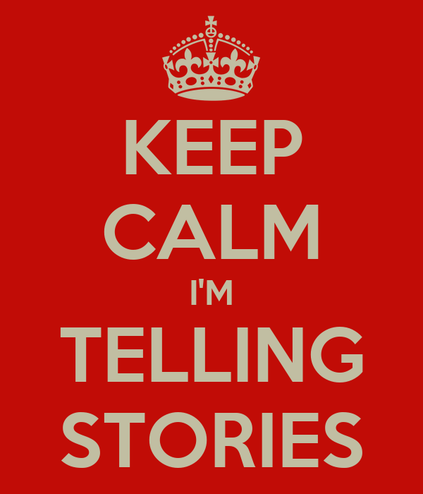 KEEP CALM I'M TELLING STORIES