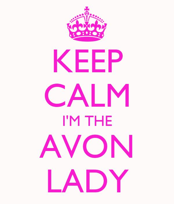 KEEP CALM I'M THE AVON LADY