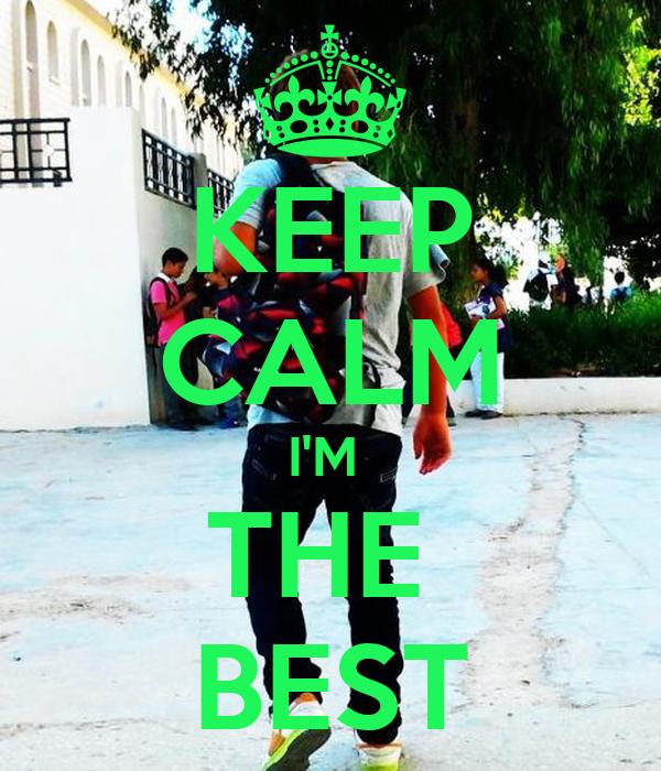 KEEP CALM I'M  THE  BEST