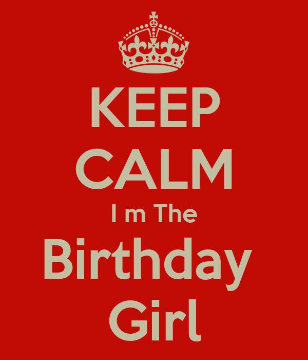 KEEP CALM I m The Birthday  Girl