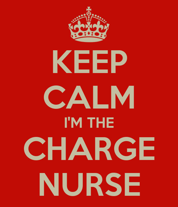 keep calm i m the charge nurse poster wdp keep calm o matic