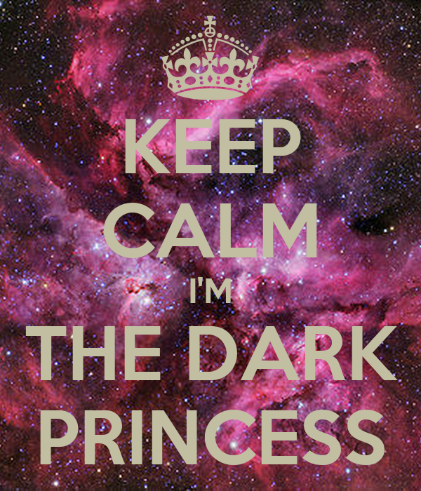 KEEP CALM I'M THE DARK PRINCESS