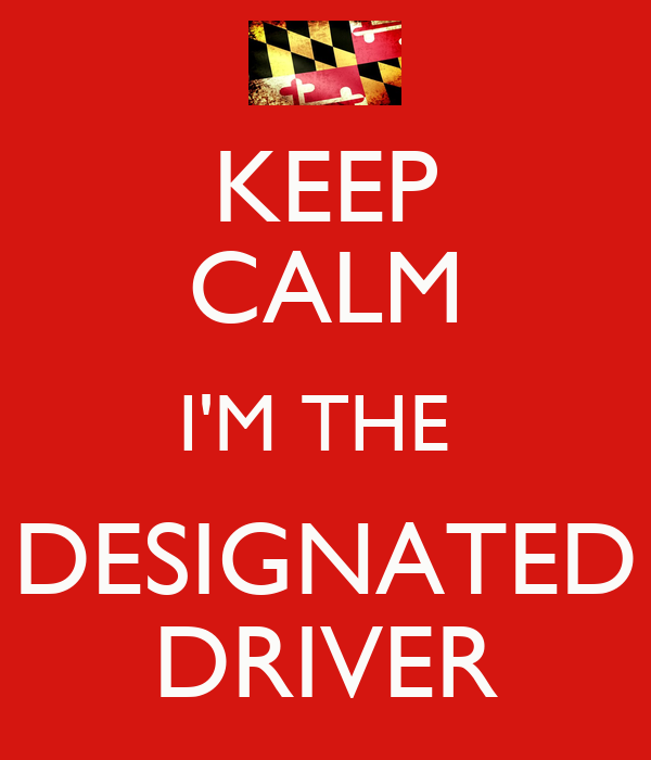 KEEP CALM I'M THE  DESIGNATED DRIVER