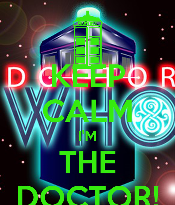 KEEP CALM I'M THE DOCTOR!