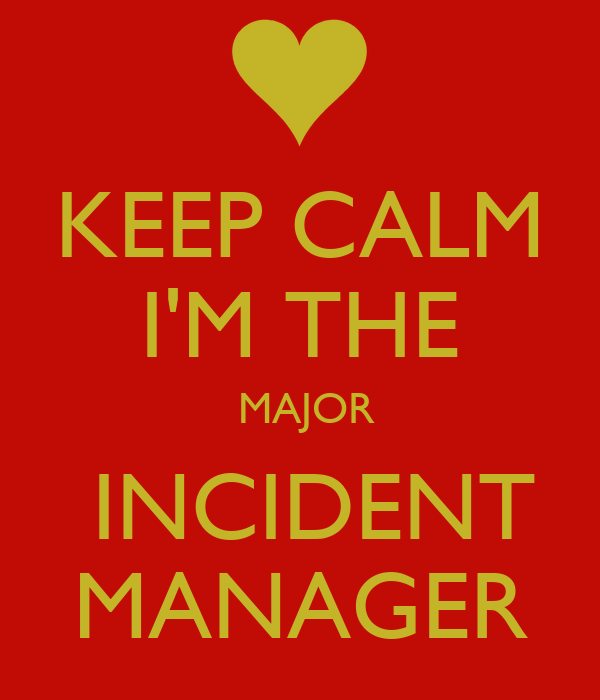 keep calm i m the major incident manager poster k keep calm o