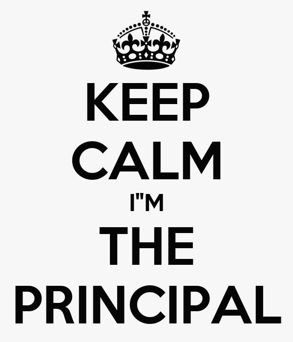 "KEEP CALM I""M THE PRINCIPAL"