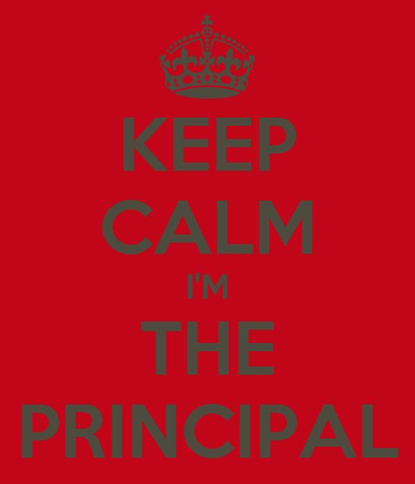 KEEP CALM I'M THE PRINCIPAL