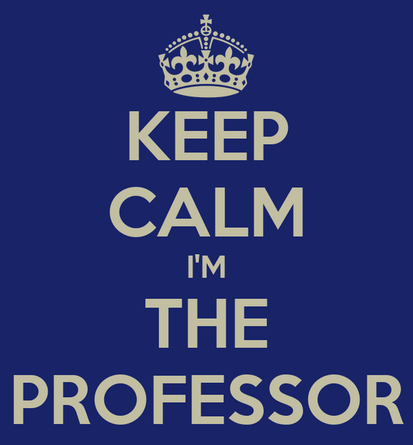 KEEP CALM I'M THE PROFESSOR