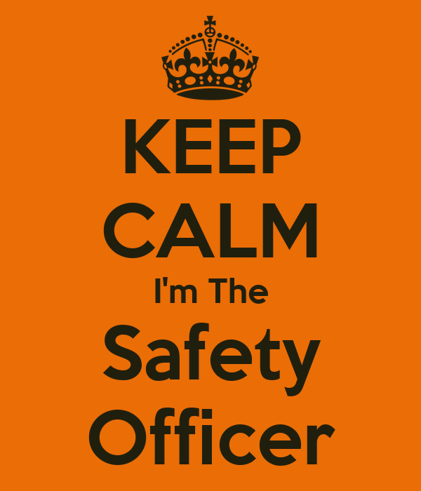 KEEP CALM I'm The Safety Officer