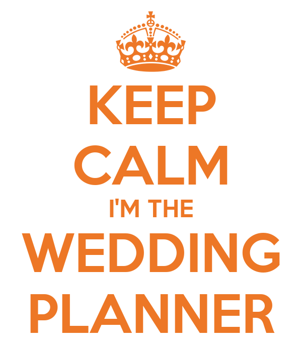 KEEP CALM I'M THE WEDDING PLANNER