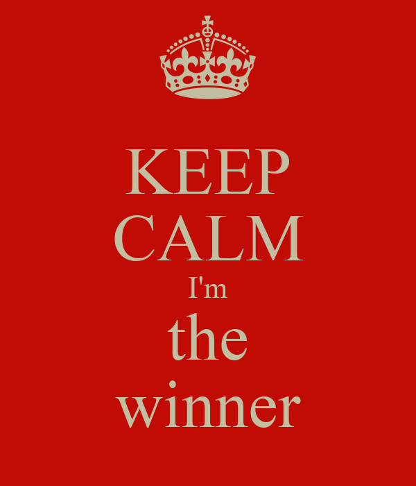 KEEP CALM I'm the winner
