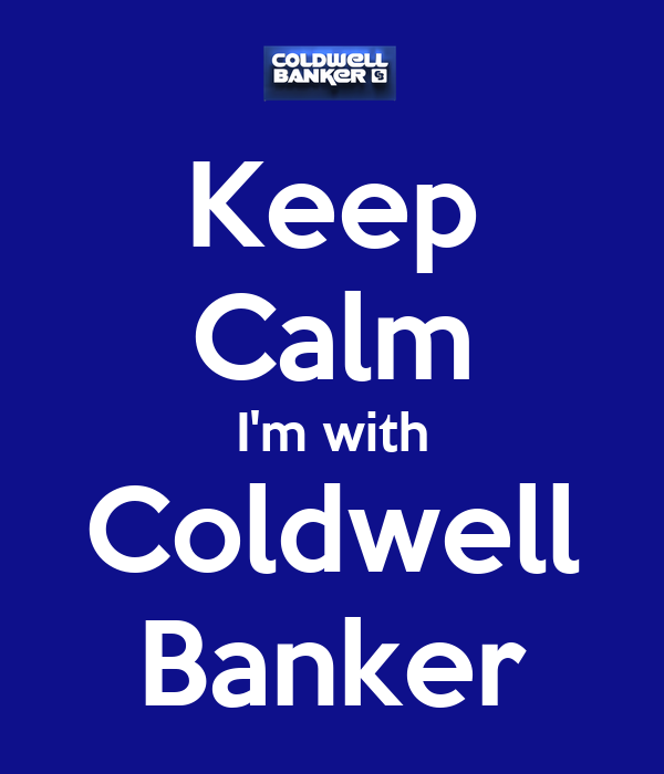 Keep Calm I'm with Coldwell Banker