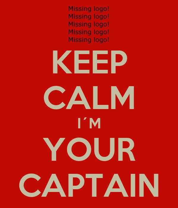 KEEP CALM I´M YOUR CAPTAIN
