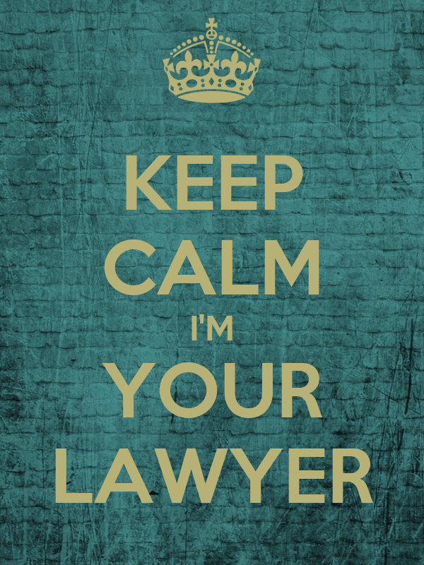 KEEP CALM I'M YOUR LAWYER