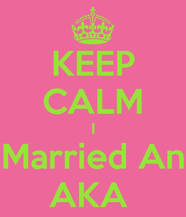 KEEP CALM I Married An AKA