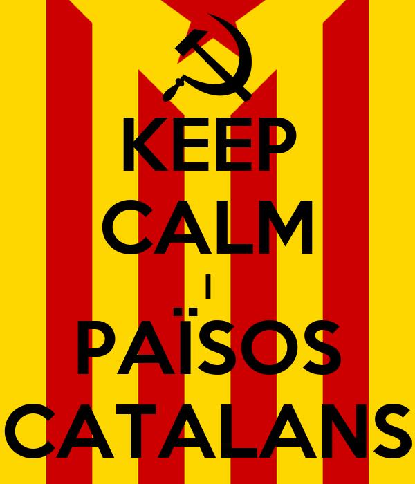 KEEP CALM I PAÏSOS CATALANS