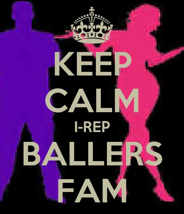 KEEP CALM I-REP BALLERS FAM