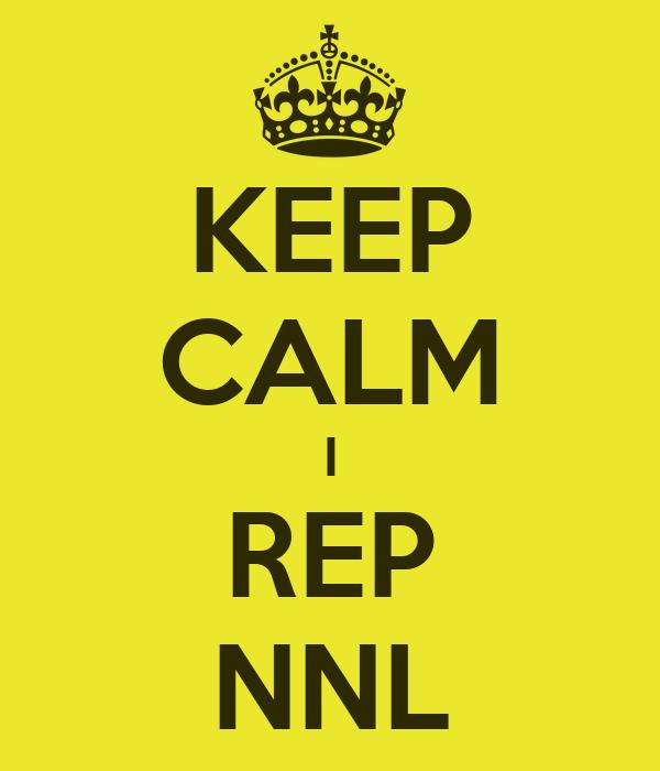 KEEP CALM I REP NNL