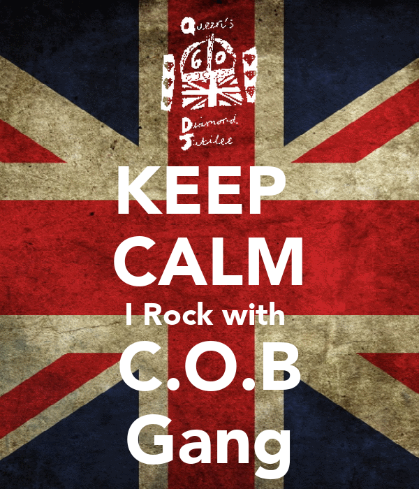 KEEP  CALM I Rock with  C.O.B Gang