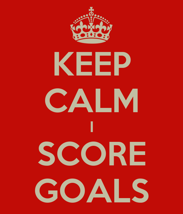 KEEP CALM I SCORE GOALS