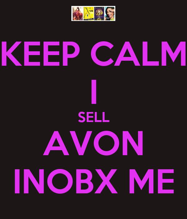 KEEP CALM I SELL AVON INOBX ME