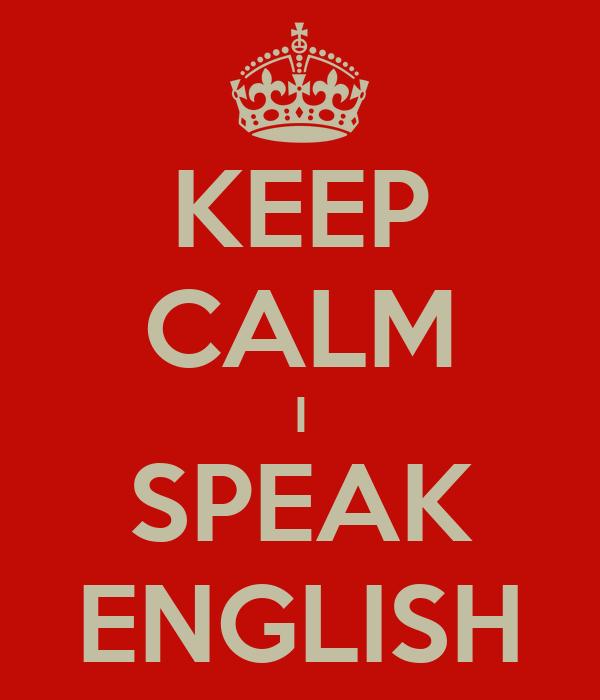 KEEP CALM I SPEAK ENGLISH