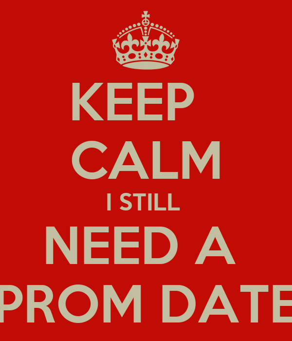 Need a date