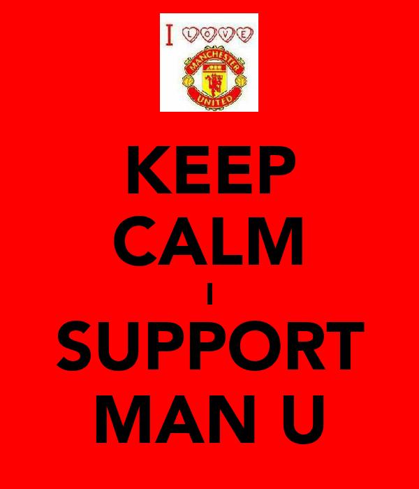 KEEP CALM I SUPPORT MAN U