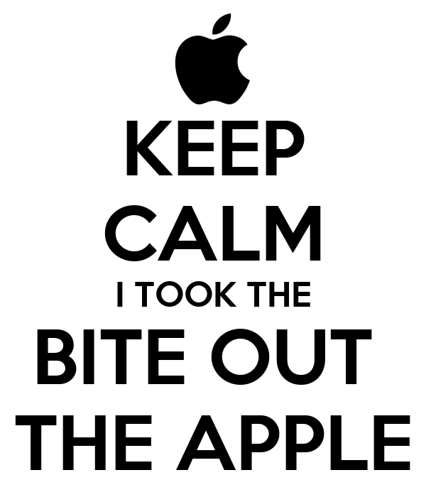 KEEP CALM I TOOK THE BITE OUT  THE APPLE