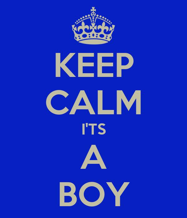 KEEP CALM I'TS A BOY